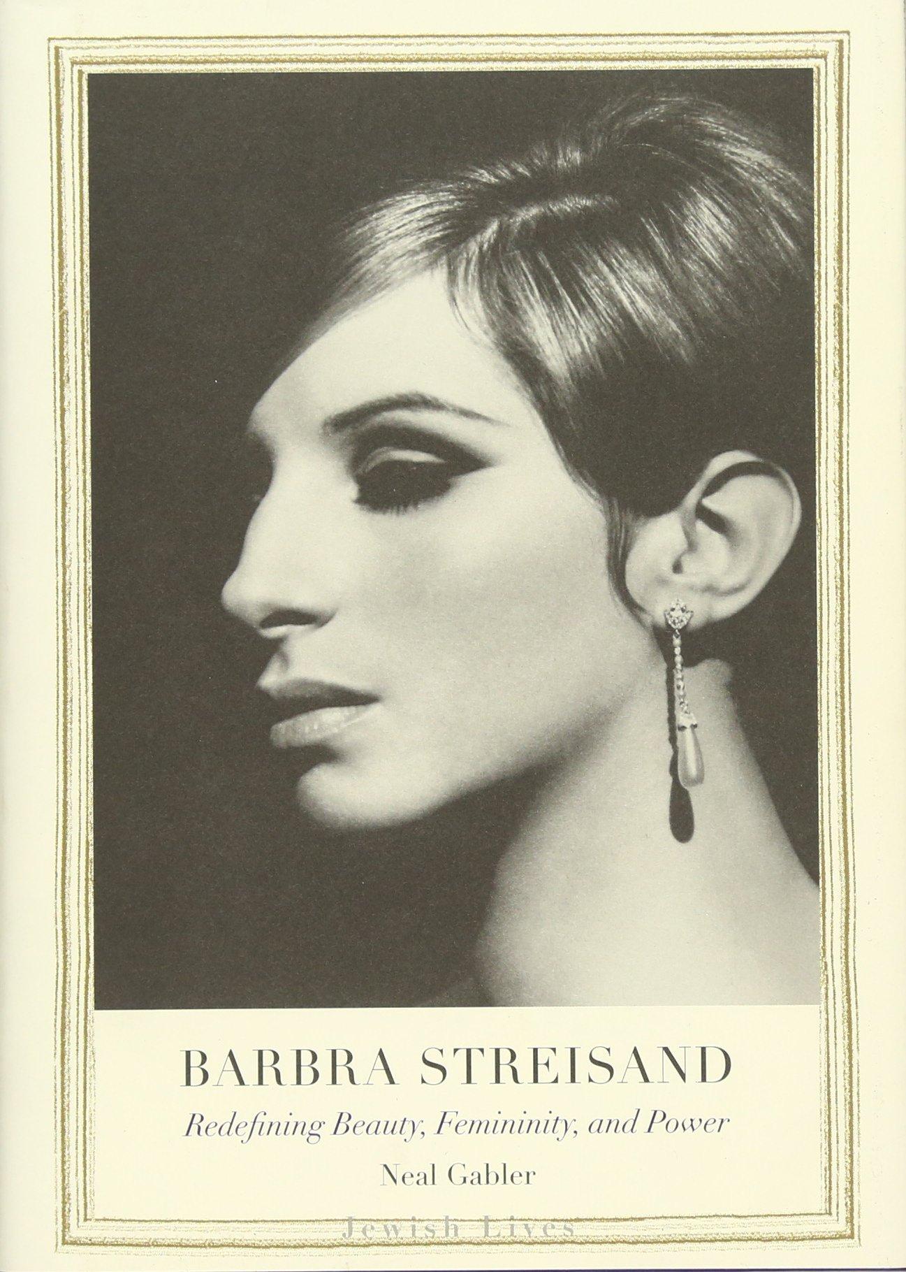 Barbra Streisand Redefining Beauty Femininity And Power Jewish Lives Amazon De Gabler Neal Fremdsprachige Bucher