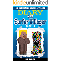 Diary of a Surfer Villager: Book 16: (an unofficial Minecraft book for kids)