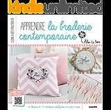 Apprendre la broderie contemporaine (Leçons et idées pour débuter) (French Edition)