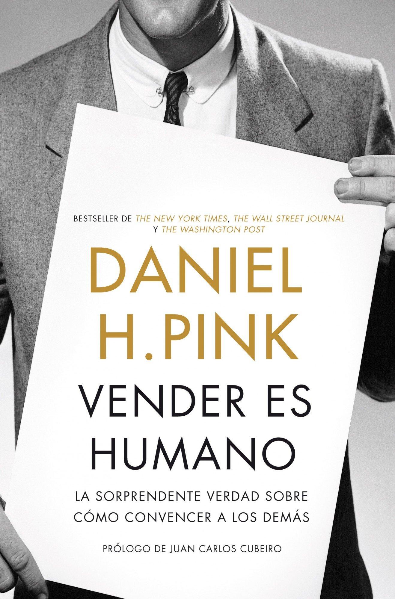 Vender es humano: La sorprendente verdad sobre cómo convencer ...