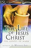 The Life of Jesus Christ: The Gospel of Mark (ESL Bible Study)