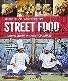 Street food d'autore. Il cibo da strada in chiave gourmand. Testo inglese a fronte