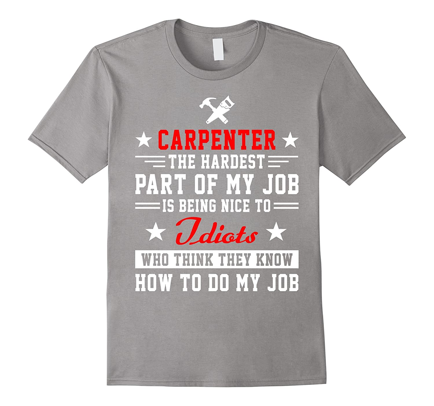 Carpenter Shirt - Hardest of My Job is Being Nice to People-TJ