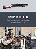 Sniper Rifles: From the 19th to the 21st Century (Weapon)