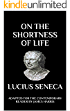 On the Shortness of Life: Adapted for the Contemporary Reader (Harris Classics)