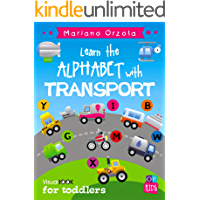 LEARN THE ALPHABET WITH TRANSPORT: Visual Book for toddlers (English Edition)