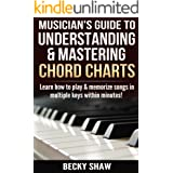 Musician's Guide to Understanding & Mastering Chord Charts: Learn how to play and memorize songs in multiple keys within minu