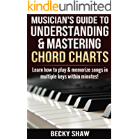 Musician's Guide to Understanding & Mastering Chord Charts: Learn how to play and memorize songs in multiple keys within… book cover