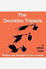 The Decision Triplets: A WIKID Fable Audible Audiobook