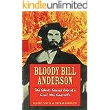 Bloody Bill Anderson: The Short, Savage Life of a Civil War Guerrilla