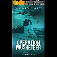Operation Musketeer: A Historical War Novel (The Airmen Series Book 6)