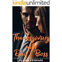 Thanksgiving with Dad's Boss: An Older Man Younger Woman Romance (A Man Who Knows What He Wants Book 84)