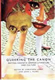 Queering the Canon: Defying Sights in German Literature and Culture (0) (Studies in German Literature, Linguistics, and Culture)