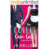 The Covert Cam Girl (Unexpected Lovers Book 1)