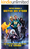 United We Stand: A Superhero Harem Adventure (Super Human Book 2)