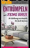 ENTRÜMPELN mit Feng Shui: Wohnung entrümpeln  Seele befreien