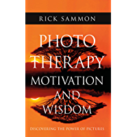 Photo Therapy Motivation and Wisdom: Discovering the Power of Pictures book cover