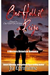 One Hell Of A Prize: A Western Historical Romance (One Hell Of A.... Book 2) Kindle Edition