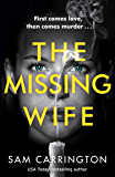 The Missing Wife: The best new gripping psychological thriller with a killer twist