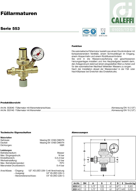 Caleffi Automatische F/üllarmatur 1//2 zoll verkalkungsunempfindlich innenliegende Voreinstellung mit Manometer 553140
