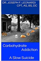 Carbohydrate Addiction: A Slow Suicide Kindle Edition