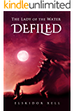 Defiled (The Lady of the Water Book 3)