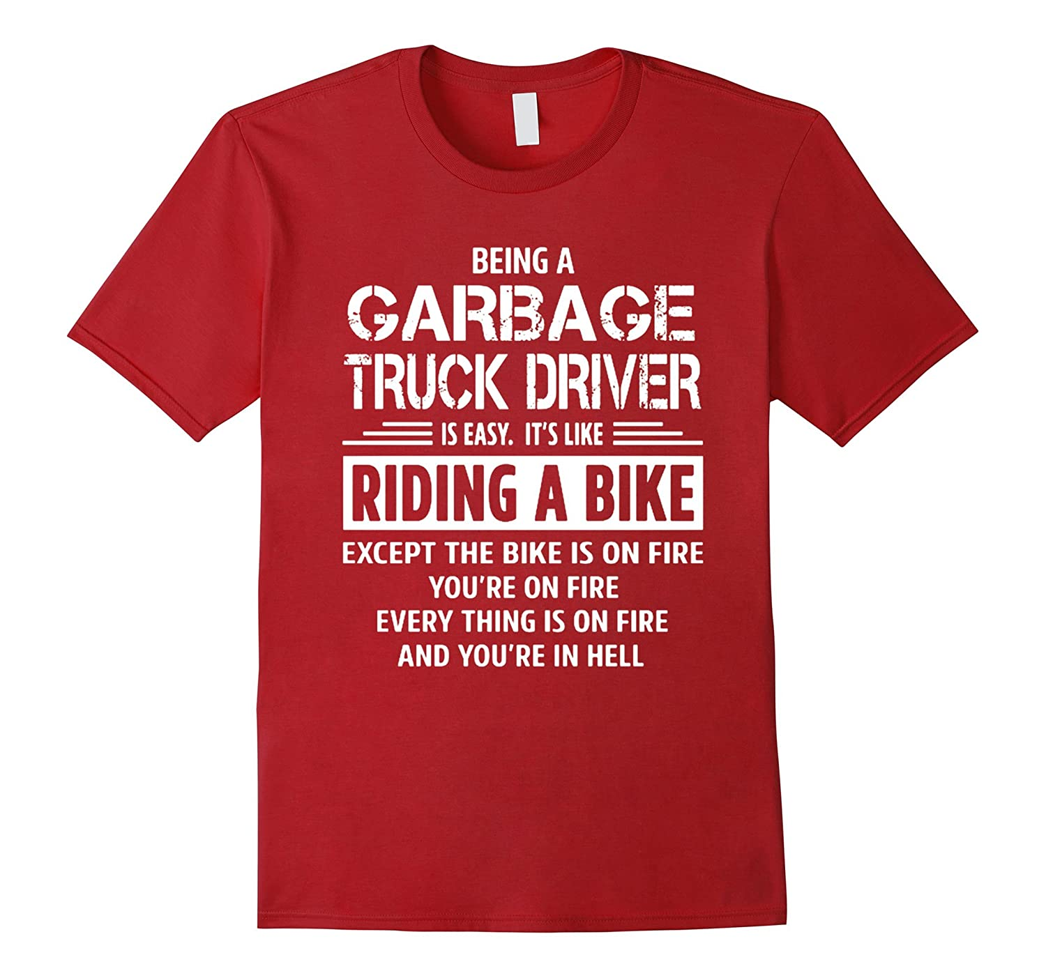 Being A Garbage Truck Driver Like Riding A Bike Shirt-CD
