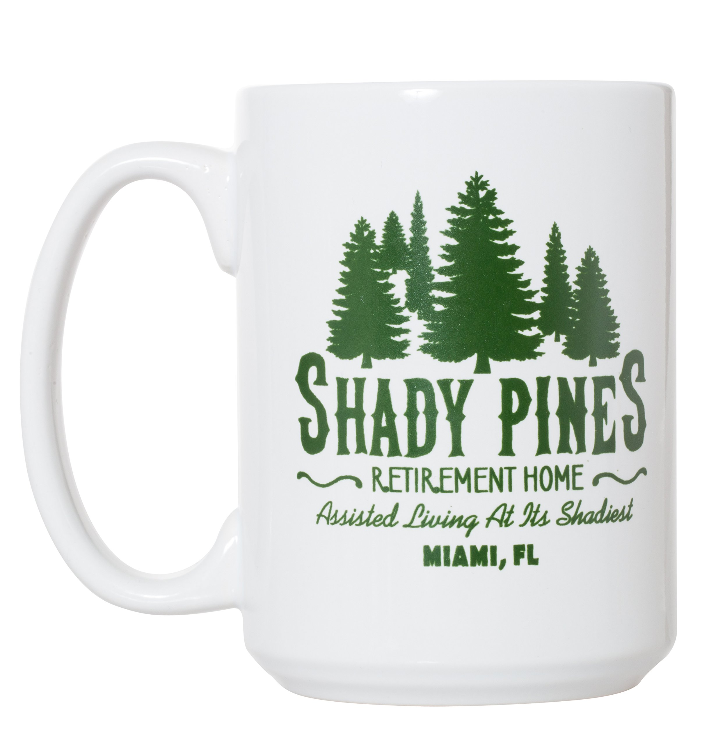 Shady Pines Retirement Home Mug Golden Girls Inspired - 15oz Deluxe Double-Sided Coffee Tea Mug (White)