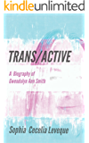 Trans / Active: A Biography of Gwendolyn Ann Smith