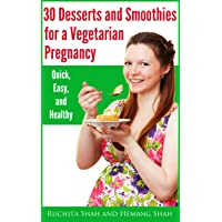 30 Desserts and Smoothies for a Vegetarian Pregnancy