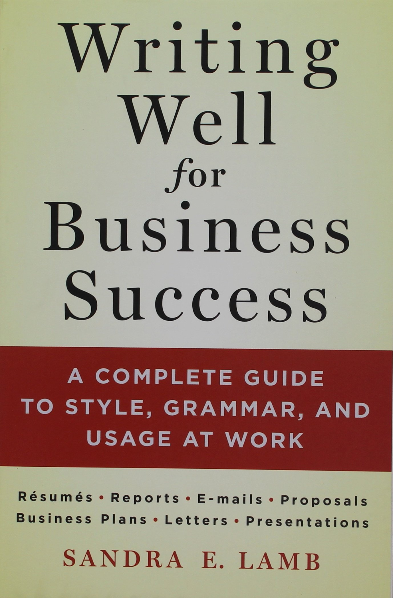 Writing Well For Business Success A Complete Guide To Style