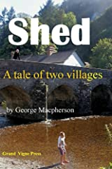 Shed - a tale of two villages Kindle Edition
