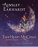 Take Heart, My Child: A Mother's Dream