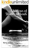 Shadows of Shattered Souls: Pieces of Us Series - Book 2