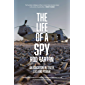 The Life of a Spy: An Education in Truth, Lies and Power