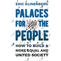 Palaces for the People: How To Build a More Equal and United Society (English Edition)