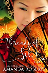 Threads of Silk: A Historical Chinese Fiction Novel Kindle Edition