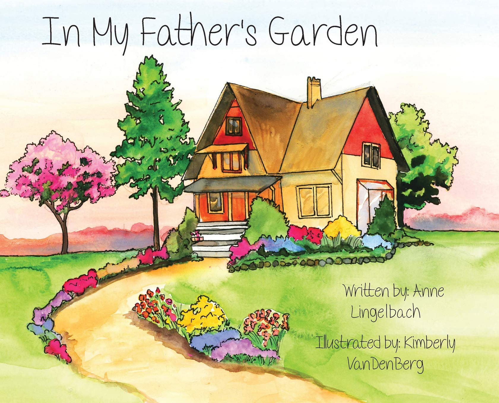 Amazon Com In My Father S Garden 9781943331796 Lingelbach