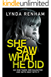 She Saw What He Did: A non-stop action packed read.