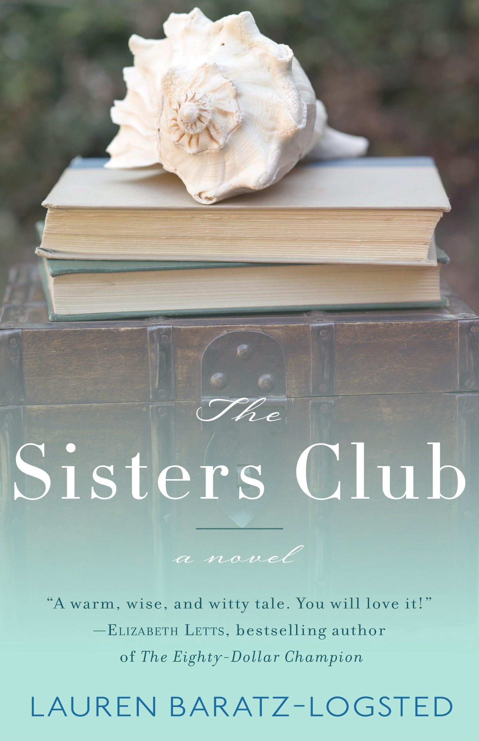 The Sisters Club: Lauren Baratzlogsted: 9781626817050: Amazon: Books