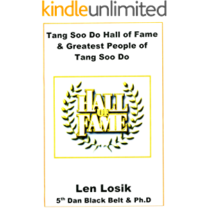 Tang Soo Do Hall of Fame and Greatest People of Tang Soo Do: Volume 1