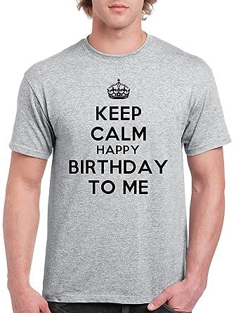 Keep Calm Happy Birthday To Me Camiseta Para Hombre Gris Todos Los