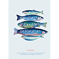 The Flexible Pescatarian:Delicious recipes to cook with or without fish (English Edition)