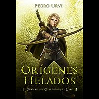 Orígenes Helados: (El Sendero del Guardabosques, Libro 11)