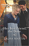 Her Best Friend, the Duke (Harlequin Historical)
