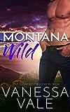 Montana Wild: Deutsche Übersetzung (Kleinstadt-Romantik-Serie 4)