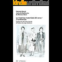 La misteriosa maternidad del verso: 3 conferencias (Spanish Edition)