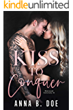 Kiss To Conquer: An Enemies-to-Lovers Romance