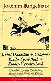 Kuttel Daddeldu + Geheimes Kinder-Spiel-Buch + Kinder-Verwirr-Buch (Gedichte, Lustige Geschichten, Märchen und Spiele für Kinder) - Vollständige illustrierte Ausgabe
