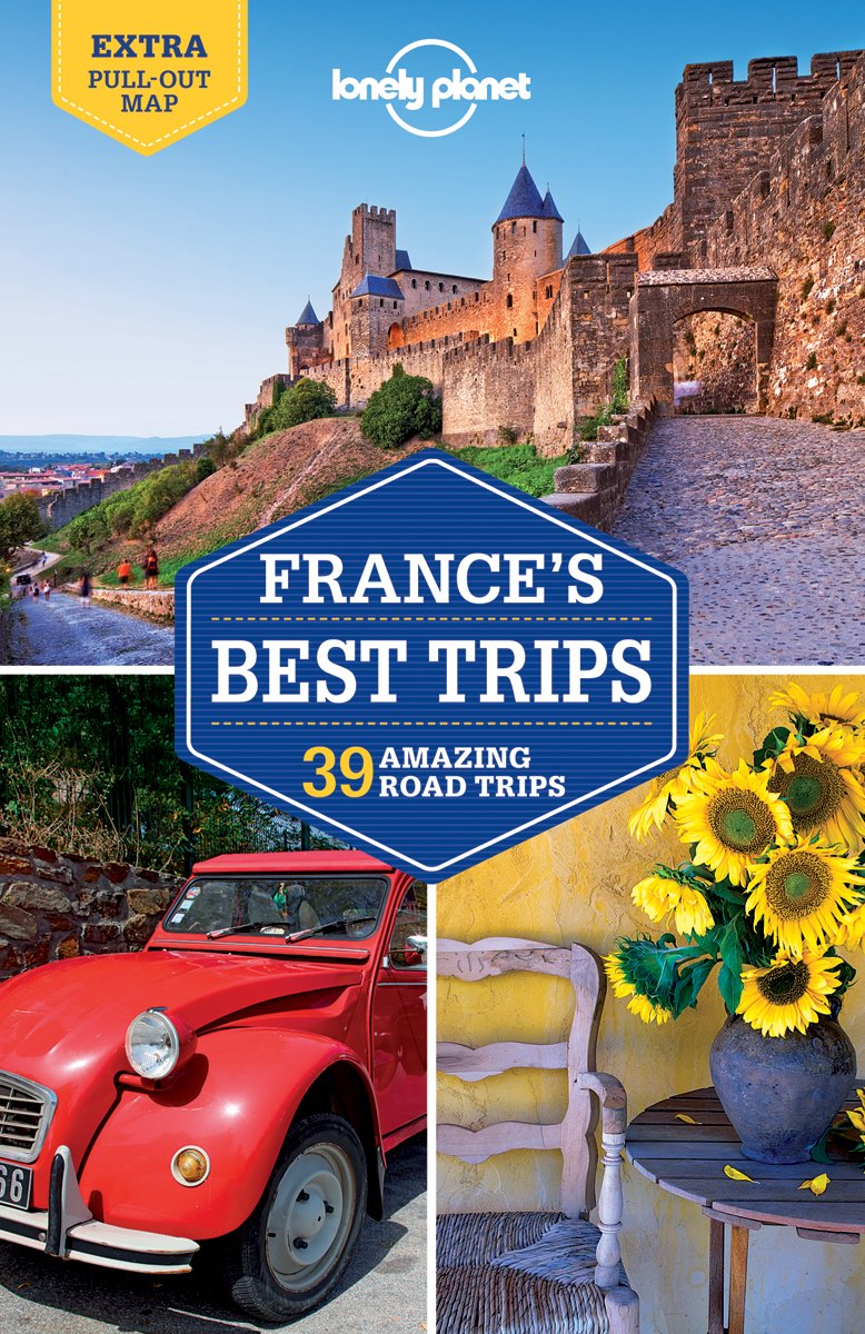 Lonely Planet France's Best Trips (Country Regional Guides)